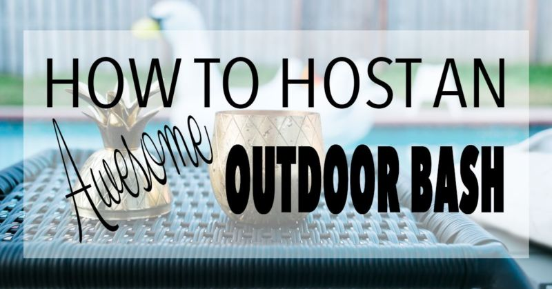 Hosting an awesome outdoor bash